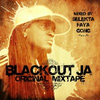 Blackout JA - Original Mixtape Mixed By Selekta Faya Gong cover